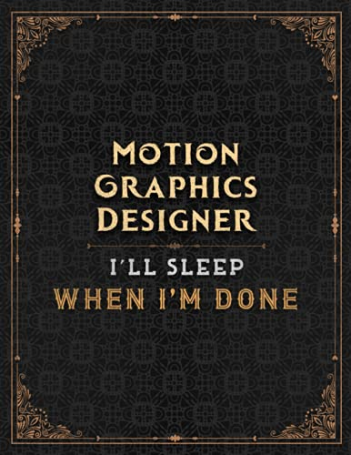 Motion Graphics Designer I'll Sleep When I'm Done Notebook Job Title Working Cover Lined Journal: Monthly, 21.59 x 27.94 cm, Planning, Work List, Gym, PocketPlanner, Bill, 110 Pages, 8.5 x 11 inch, A4