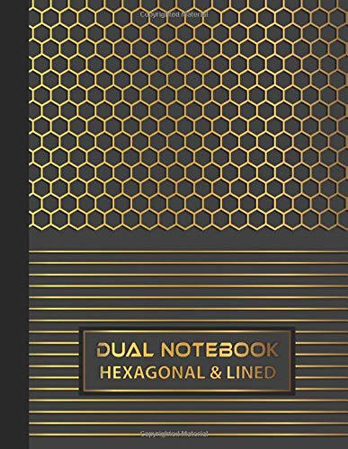 Dual Notebook Hexagonal & Lined: Half Hex Graph Paper, Half Lined Ruled Paper: Organic Chemistry and Bio Chemistry Notebook 8.5 x 11 inches