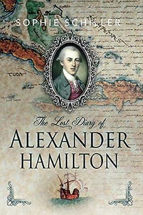 The Lost Diary of Alexander Hamilton