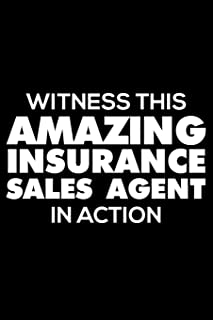 Witness This Amazing Insurance Sales Agent In Action: 6x9 Notebook, Ruled, Funny Writing Notebook, Journal For Work, Daily Diary, Planner, Organizer for Insurance Salespersons