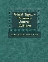Ginat Egoz - Primary Source Edition
