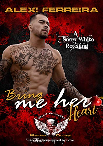 Bring me her heart, Wicked Warriors MC Montana Chapter: Bleeding Souls Saved By Love! (Wicked Bad Boy Biker Motorcycle Club Romance) (English Edition)