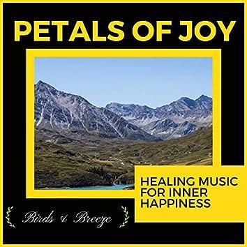 Petals Of Joy - Healing Music For Inner Happiness