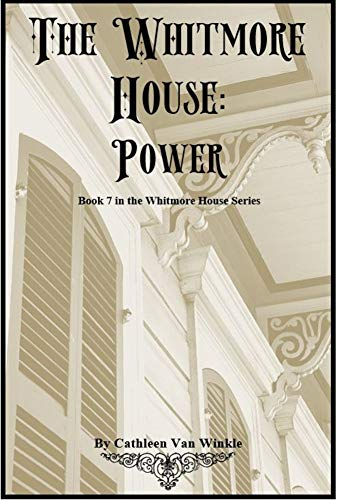 The Whitmore House: Power: Book 7 in the Whitmore House Series (English Edition)