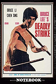 Notebook: Bruce Lee Deadly Strike , Journal for Writing, College Ruled Size 6