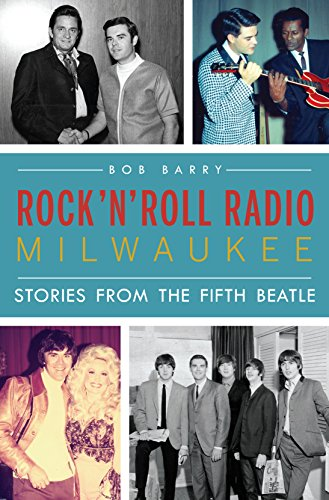 Rock 'n' Roll Radio Milwaukee: Stories from the Fifth Beatle (English Edition)