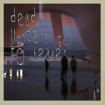 Dead Lighters Go To Heaven