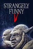 Strangely Funny V (English Edition)