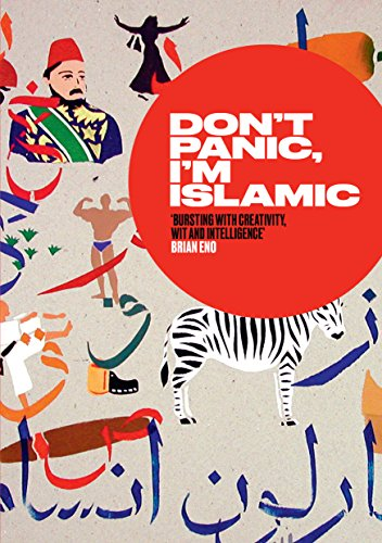 Don't Panic, I'm Islamic: Words and Pictures on How to Stop Worrying and Learn to Love the Alien Next Door (English Edition)