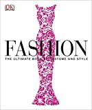 Fashion: The Ultimate Book of Costume and Style (Dk Knowledge General Reference)