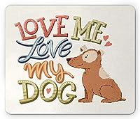 犬の言うマウスパッド、Love Me Love My Dog Funny、長方形の滑り止めのゴム製マウスパッド、標準サイズ、ペルシャオレンジペールスレートブルーペールイエローグリーンペールバーミリオン