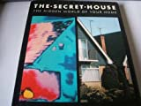 The Secret House: The Hidden World of Your Home