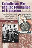 Catholicism, War and the Foundation of Francoism: The Juventud de Acción Popular in Spain, 19311939