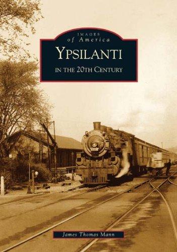 Ypsilanti in the 20th Century (MI) (Images of America)