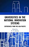 Universities in the National Innovation Systems: Experiences from the Asia-Pacific...