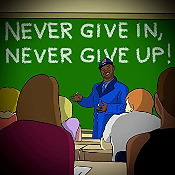 Never Give In/Never Give Up
