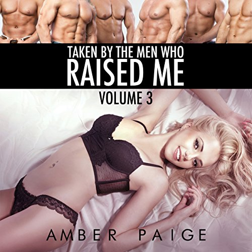 Taken by the Men Who Raised Me: Volume 3 cover art