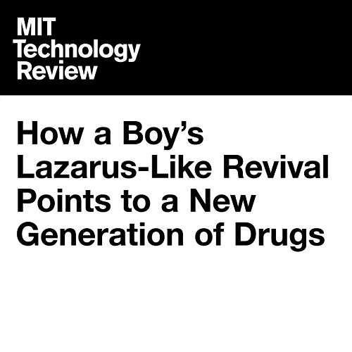 How a Boy's Lazarus-Like Revival Points to a New Generation of Drugs audiobook cover art
