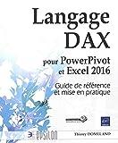 Langage DAX pour PowerPivot et Excel 2016 - Guide de référence et mise en pratique
