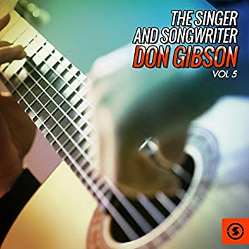 The Singer and Songwriter, Don Gibson, Vol. 5