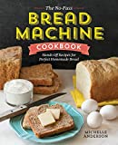 The No-Fuss Bread Machine Cookbook:...