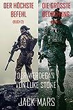 Der Werdegang von Luke Stone Thriller-Paket: Der Höchste Befehl (#2) und Die Grösste Bedrohung (#3)