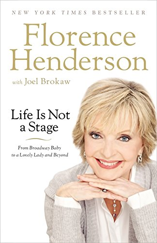 Compare Textbook Prices for Life Is Not a Stage: From Broadway Baby to a Lovely Lady and Beyond Reprint Edition ISBN 9781599953878 by Henderson, Florence,Brokaw, Joel