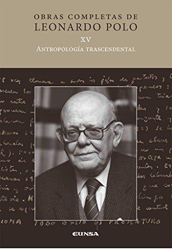ANTROPOLOGIA TRASCENDENTAL (XV) (Obras completas LP)