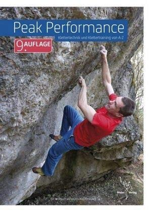 Peak Performance: Klettertechnik und Klettertraining von A-Z