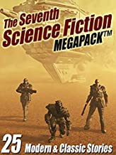 The Seventh Science Fiction MEGAPACK ®: 25 Modern and Classic Stories (English Edition)