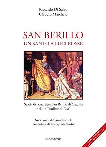 San Berillo. Un santo a luci rosse. Storia del quartiere San Berillo di Catania e di un giullare di Dio