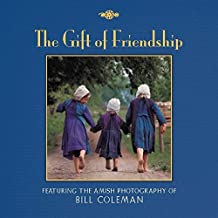 The Gift of Friendship: The Amish Photography of Bill Coleman by Bill Coleman (2015-03-10)