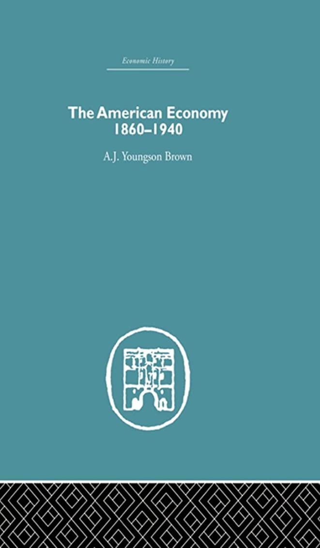 鳴らすマート殉教者The American Economy 1860-1940 (Economic History (Routledge)) (English Edition)
