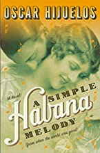 A Simple Habana Melody: (from when the world was good)