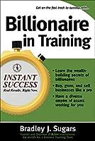 Billionaire in Training (Instant Success)