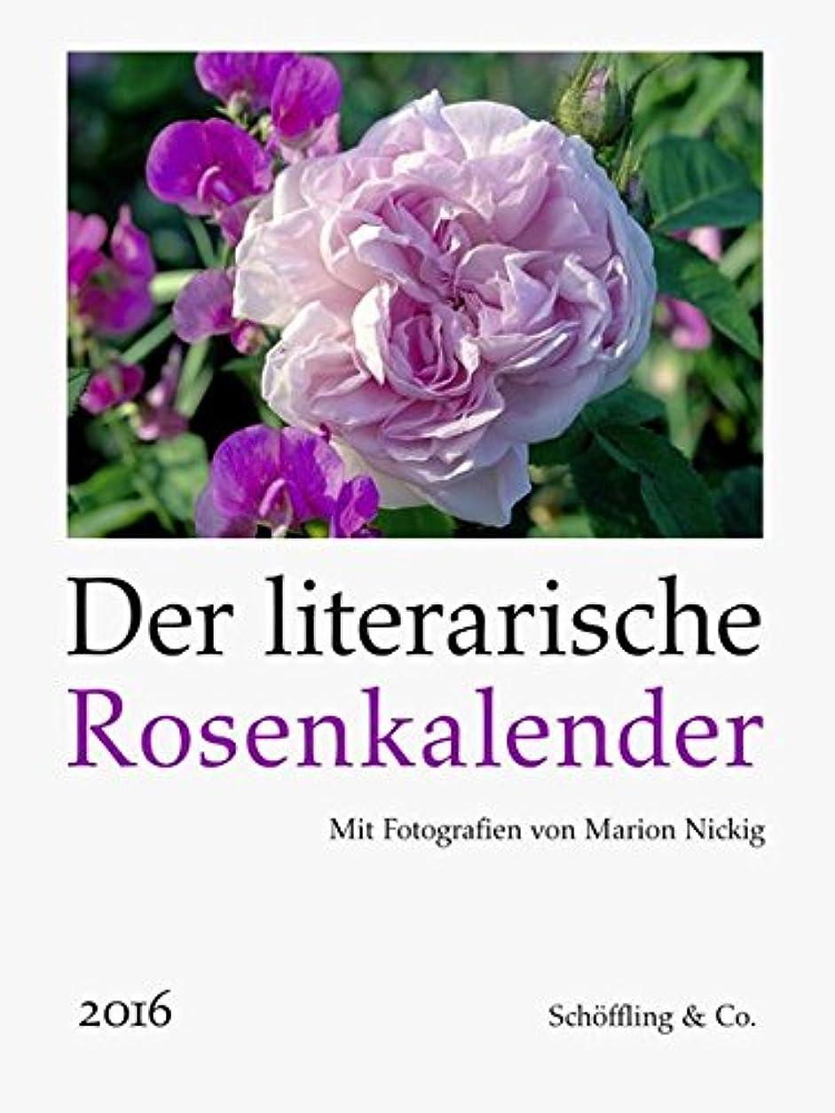 バルク曲がった法王Der literarische Rosenkalender 2016: Vierfarbiger Wochenkalender