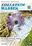 Edelsteinwasser: Herstellung - Anwendung - Wirkung