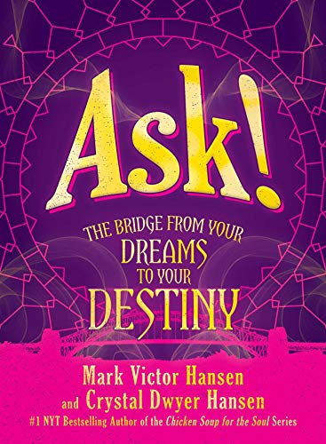 Real Estate Investing Books! - Ask!: The Bridge from Your Dreams to Your Destiny
