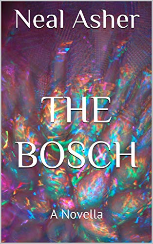 The Bosch: A Novella (Far Future Polity) by [Neal Asher]