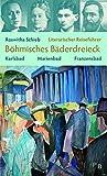 Literarischer Reiseführer Böhmisches Bäderdreieck: Karlsbad, Marienbad, Franzensbad (Potsdamer Bibliothek östliches Europa - Kulturreisen)