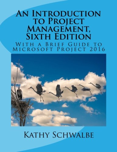 Compare Textbook Prices for An Introduction to Project Management, Sixth Edition  ISBN 9781544701899 by Schwalbe, Kathy