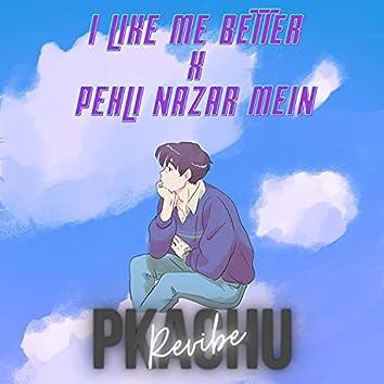 I Like Me Better X Pehli Nazar Mein