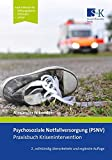 Psychosoziale Notfallversorgung (PSNV) – Praxisbuch Krisenintervention - Alexander Nikendei