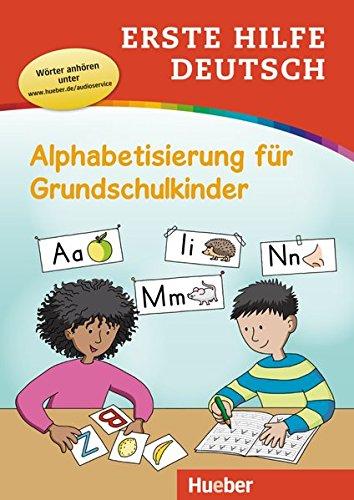 Erste Hilfe Deutsch – Alphabetisierung für Grundschulkinder: Buch mit MP3-Download: Buch mit kostenlosem MP3-Download