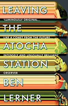 Leaving the Atocha Station by [Ben Lerner]