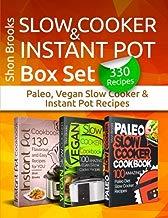 Slow Cooker & Instant Pot Box Set (330 Recipes): Paleo, Vegan Slow Cooker & Instant Pot Recipes