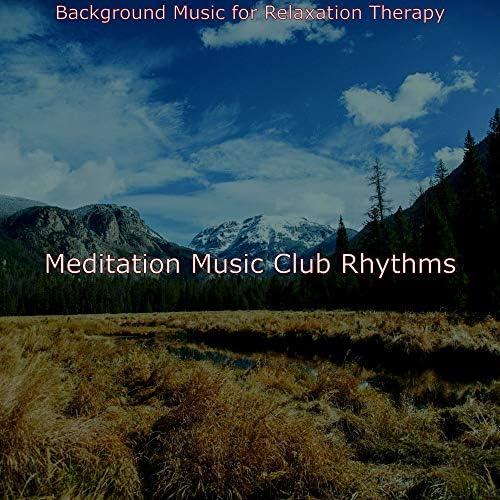 Meditation Music Club Rhythms