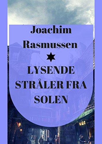 Lysende stråler fra solen (Danish Edition)