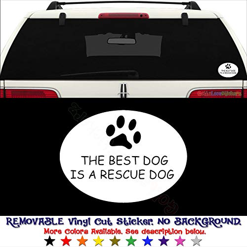 The Best Dog Is A Rescue Dog Paw Pet REMOVABLE Vinyl Decal Sticker For Laptop Tablet Helmet Windows Wall Decor Car Truck Motorcycle - Size (7 Inch / 18 Cm Wide) - Color (Matte Black)