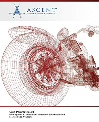 Creo Parametric 4.0: Working with 3D Annotations and Model Based Definition